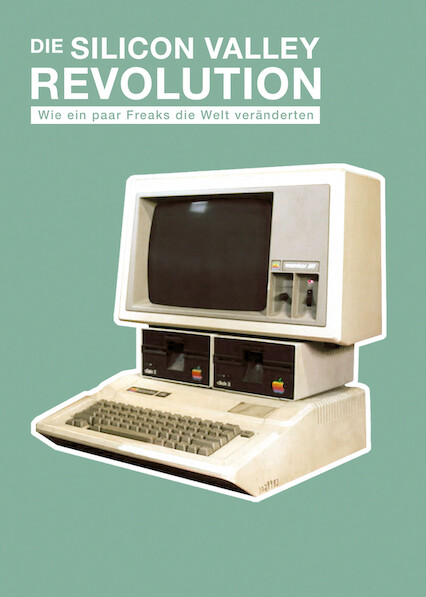 The Silicon Valley Revolution: How a Few Nerds Changed the World